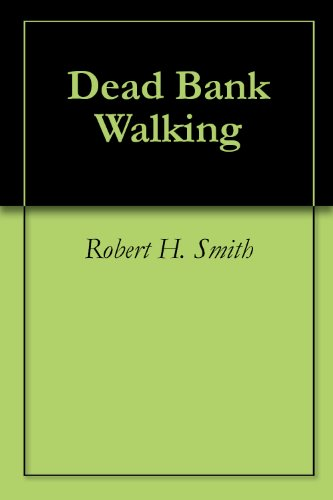 Dead Bank Walking (English Edition)