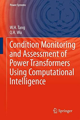 Condition Monitoring and Assessment of Power Transformers Using Computational Intelligence (Power Systems)