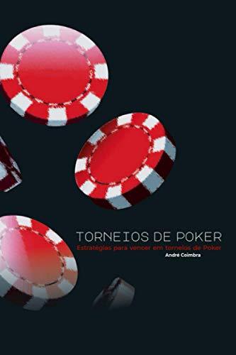 Torneios de Poker (1ª Edição a Cores): Estratégias para vencer em torneios de poker