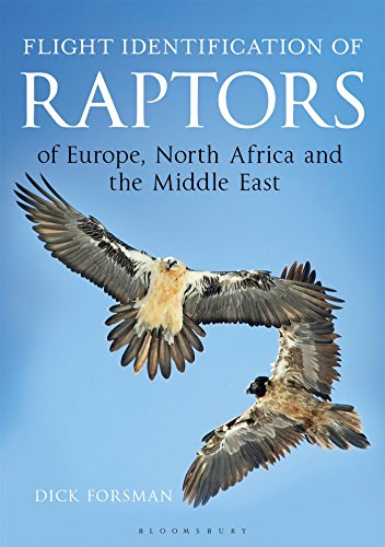 Flight Identification of Raptors of Europe, North Africa and the Middle East: A Handbook of Field Identification (Helm Identification Guides)