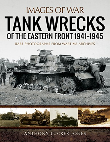 Tank Wrecks of the Eastern Front 1941 - 1945 (Images of War)